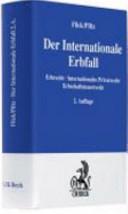 Der internationale Erbfall: Erbrecht, internationales Privatrecht, ...