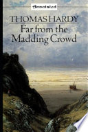 Far from the Madding Crowd By Thomas Hardy The New Illustrated Edition