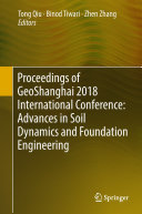 Proceedings of GeoShanghai 2018 International Conference  Advances in Soil Dynamics and Foundation Engineering