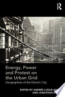 Energy, Power and Protest on the Urban Grid