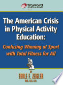 The American Crisis In Physical Activity Education