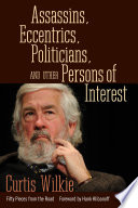 Assassins  Eccentrics  Politicians  and Other Persons of Interest