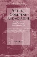 Sophene, Gordyene, and Adiabene