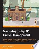"""Mastering Unity 2D Game Development"" by Simon Jackson"