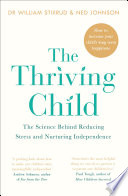 The Thriving Child: The Science Behind Reducing Stress And ...