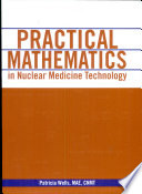 Practical Mathematics in Nuclear Medicine Technology