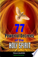 77 Powerful Decrees Of The Holy Spirit