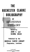 The Rochester Clarke Bibliography of Louisiana Cookery