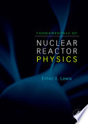 Fundamentals of Nuclear Reactor Physics Book