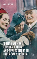 'Guilty Women', Foreign Policy, and Appeasement in Inter-War Britain [Pdf/ePub] eBook