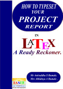 How To Typeset Your Project Report In LATEX