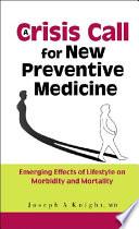 A Crisis Call for New Preventive Medicine