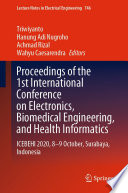 Proceedings of the 1st International Conference on Electronics  Biomedical Engineering  and Health Informatics