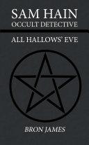 Sam Hain - Occult Detective: #1 All Hallows' Eve ebook