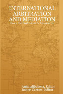 International Arbitration and Mediation   From the Professional s Perspective