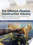 The Offshore Pipeline Construction Industry Book
