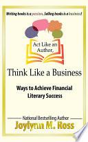 Act Like an Author  Think Like a Business