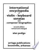 International encyclopedia of violin-keyboard sonatas and composer biographies