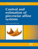 Control and Estimation of Piecewise Affine Systems