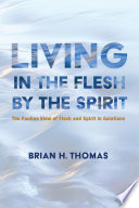 Living in the Flesh by the Spirit