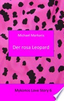 Mykonos Love Story 6 - Der Rosa Leopard