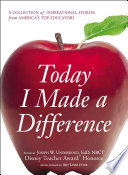 """Today I Made a Difference: A Collection of Inspirational Stories from Americas Top Educators"" by Joseph W Underwood"