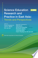 Science Education Research And Practice In East Asia Trends And Perspectives