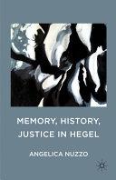 Memory  History  Justice in Hegel
