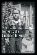 Souvenirs of a Childhood Interrupted