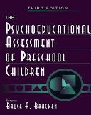The Psychoeducational Assessment of Preschool Children