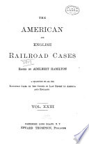 The American and English Railroad Cases Book