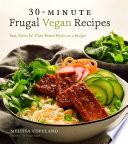 30 Minute Frugal Vegan Recipes