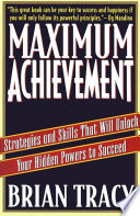 """Maximum Achievement: Strategies and Skills that Will Unlock Your Hidden"" by Brian Tracy"