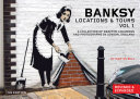 Banksy Locations & Tours Volume 1