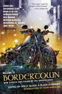 Welcome to Bordertown Holly Black, Ellen Kushner Cover