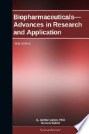 Biopharmaceuticals   Advances in Research and Application  2012 Edition