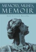 Memory, Muses, Memoir