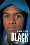 Just Because I m Black