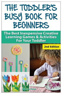 The Toddler s Busy Book for Beginners Book PDF