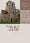 Anglo Saxon Towers of Lordship