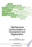 Glial Neuronal Communication in Development and Regeneration