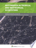 Mycorrhiza in Tropical and Neotropical Ecosystems