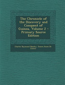 The Chronicle of the Discovery and Conquest of Guinea  Volume 2   Primary Source Edition