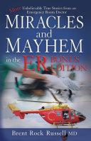 Miracles & Mayhem in the ER (Bonus Edition)