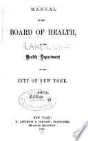 Manual of the Board of Health of the Health Department of the City of New York     1874 Book