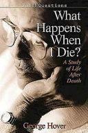 Faithquestions What Happens When I Die