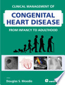 Clinical Management of Congenital Heart Disease from Infancy to Adulthood