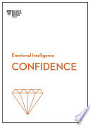 Confidence  HBR Emotional Intelligence Series