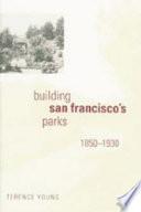 Building San Francisco s Parks  1850   1930