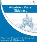 Windows Vista Sidebar: Your Visual Blueprint for Developing Cool ...
